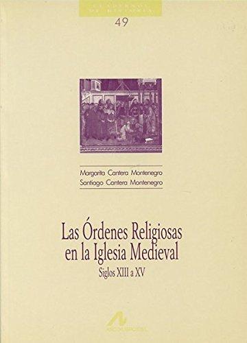Las órdenes religiosas en la Iglesia medieval (Cuadernos de historia)