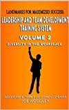 Landmarks for Maximized Success: Diversity In The Workplace (Leadership And Team Development System Book 2) (English Edition)