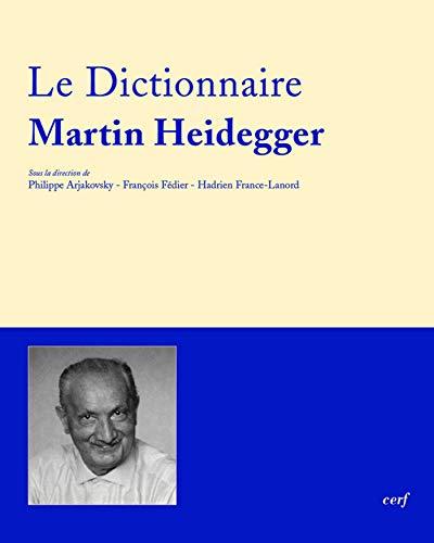 Dictionnaire Martin Heidegger (DICTIONNAIRES) (French Edition)