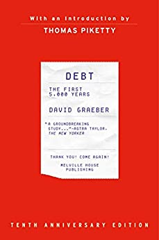 Debt, Updated and Expanded: The First 5,000 Years by [David Graeber]