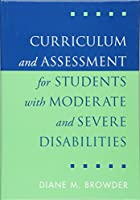 Curriculum and Assessment for Students With Moderate and Severe Disabilities