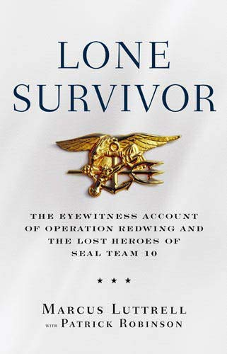 Lone Survivor: The Incredible True Story of Navy SEALs Under Siege: The...