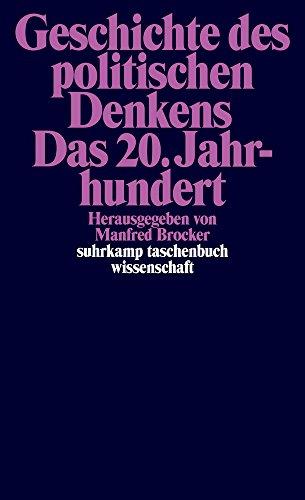 Geschichte des politischen Denkens. Das 20. Jahrhundert (suhrkamp taschenbuch wissenschaft)