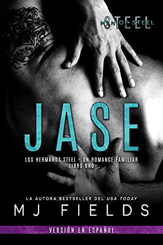 Jase (Los hermanos Steel nº 1) de MJ Fields