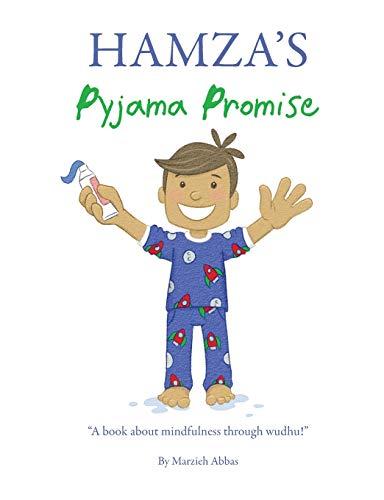 Hamza's Pyjama Promise: A book about mindfulness through wudhu!