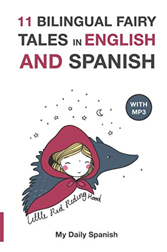 11 Bilingual Fairy Tales in Spanish and English: Improve your Spanish or English reading and listening comprehension skills (Bilingual Fairy Tales Spanish English)