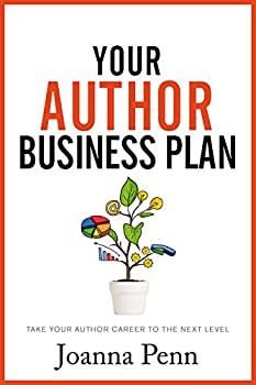 Your Author Business Plan  Take Your Author Career To The Next Level  Books for Writers Book 12