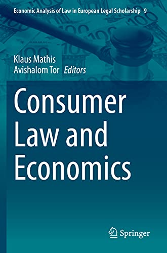 Consumer Law and Economics (Economic Analysis of Law in European Legal Scholarship, 9)