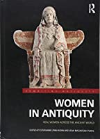 Women in Antiquity: Real Women across the Ancient World (Rewriting Antiquity)