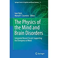 The Physics of the Mind and Brain Disorders: Integrated Neural Circuits Supporting the Emergence of Mind (Springer Series in Cognitive and Neural Systems)【洋書】 [並行輸入品]