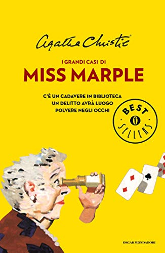 I grandi casi di Miss Marple: Con: C è un cadavere in biblioteca, Un delitto avrà luogo e Polvere negli occhi (Oscar bestsellers Vol. 2072)