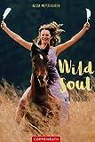 Wild soul: Wir sind eins