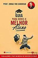 Guia para Seres o Melhor Aluno (Portuguese Edition)