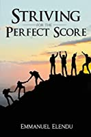 Striving for the Perfect Score