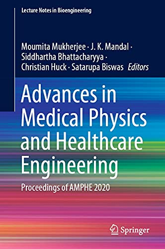 Advances in Medical Physics and Healthcare Engineering: Proceedings of AMPHE 2020 (Lecture Notes in