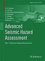Advanced Seismic Hazard Assessment: Part I: Seismic Hazard Assessment (Pageoph Topical Volumes)