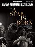 Always Remember Us: From a Star Is Born, Sheet (Original Sheet Music)