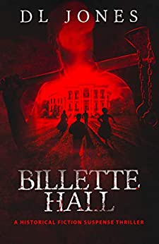 BILLETTE HALL: A Historical Fiction Suspense Thriller by [DL Jones]