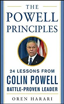 The Powell Principles  24 Lessons from Colin Powell a Battle-Proven Leader  Mighty Managers Series