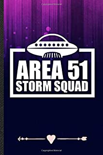 Area 51 Storm Squad: Funny Lined Notebook Journal For Alien Ufo Lover Area 51 Sci Fi Reader, Unique Special Inspirational Birthday Gift, College 6 X 9 110 Pages