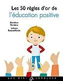 Les 50 règles d'or de l'éducation positive - Format Kindle - 2,99 €