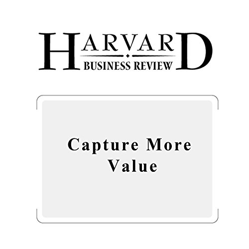 Capture More Value (Harvard Business Review) audiobook cover art