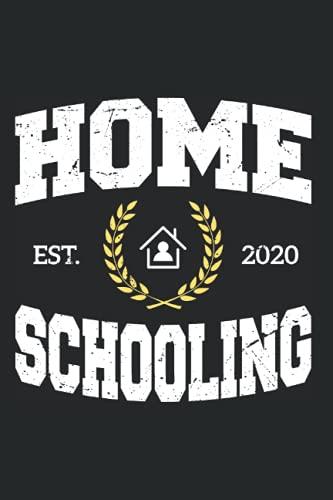 Home Schooling Est 2020: Notizbuch Für Home Schooling & Hausunterricht Schule School Homeschooling (Liniert, 15 x 23 cm, 120 Linierte Seiten, 6
