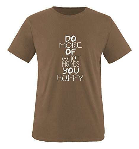 Comedy Shirts - Do More of What Makes You Happy. - Herren T-Shirt - Braun/Weiss Gr. XL