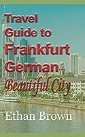 Travel Guide to Frankfurt, German Beautiful City