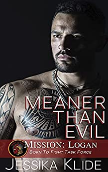 Meaner Than Evil: Mission: Logan (Born To Fight Task Force) by [Jessika  Klide, Maria  Clark]