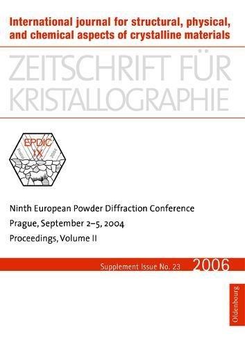 Ninth European Powder Diffraction Conference: Prague, September 2-5, 2004 (Zeitschrift für Kristallographie / Supplemente, Band 23)