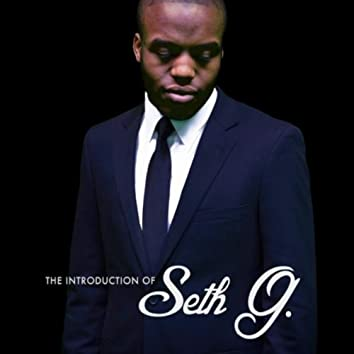 The Introduction of Seth G. - EP