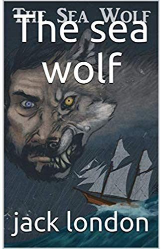 The Sea Wolf (Annotated) (English Edition) PDF Books