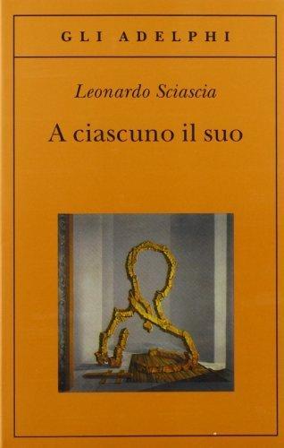 A' Ciascuno Il Suo (Gli Adelphi) by Sciascia (2000) Paperback