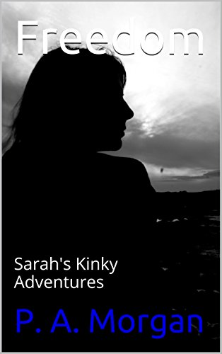 Freedom: Sarah's Kinky Adventures (English Edition)