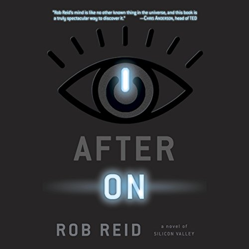 After On     A Novel of Silicon Valley              Written by:                                                                                                                                 Rob Reid                               Narrated by:                                                                                                                                 Sean Kenin,                                                                                        January LaVoy,                                                                                        Felicia Day,                   and others                 Length: 22 hrs and 5 mins     40 ratings     Overall 4.3