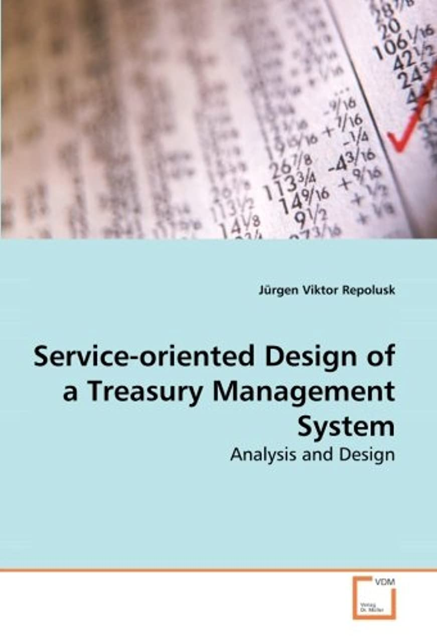 休暇古い内部Service-Oriented Design of a Treasury Management System