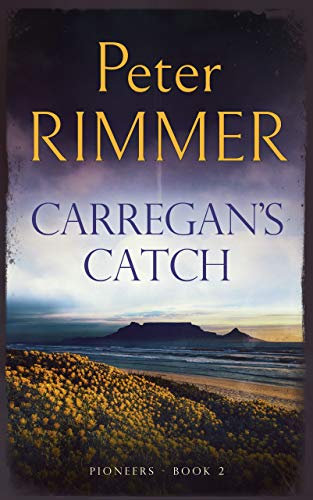 Carregan's Catch: The exciting African historical adventure sequel to Morgandale