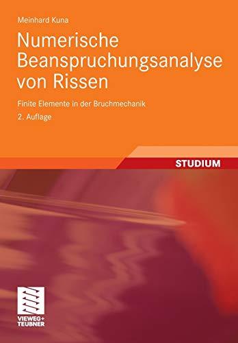 Numerische Beanspruchungsanalyse von Rissen: Finite Elemente in der Bruchmechanik (German Edition)