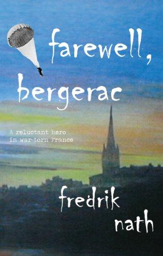 Farewell Bergerac: A World War 2 Novel: World War 2 Romance (World War II Adventure Series)