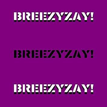 Breezyzay (feat. BreezyDre & Kingphattender)