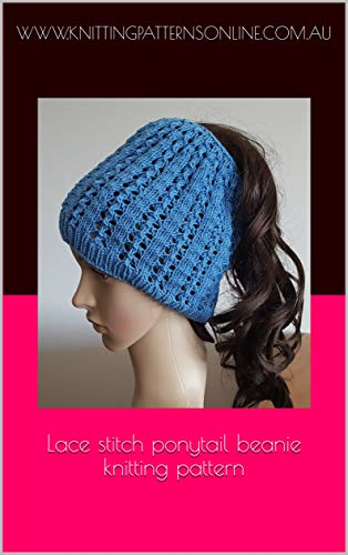 Lace stitch ponytail beanie knitting pattern - Emily (English Edition)