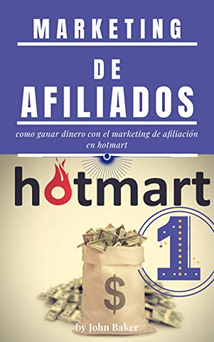 Marketing de afiliados: como ganar dinero con el marketing de afiliacion en hotmart 2020