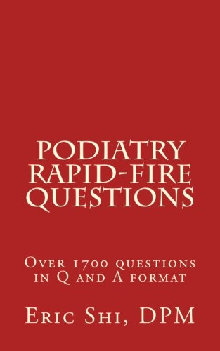 Compare Textbook Prices for Podiatry Rapid Fire Questions  ISBN 9781523637515 by Shi, Eric