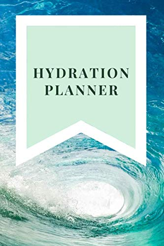 Lowest Prices! Hydration Planner: Drink Enough Water for Wellness and Self-Care