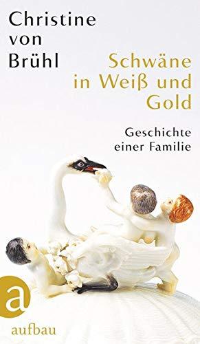 Buchseite und Rezensionen zu 'Schwäne in Weiß und Gold: Geschichte einer Familie' von Christine von Brühl