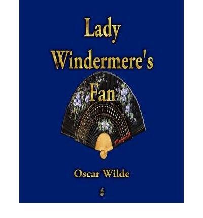 [(Lady Windermere's Fan)] [Author: Oscar Wilde] published on (June, 2009)