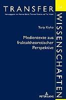 Medientexte Aus Fraktaltheoretischer Perspektive: Deutsch-ukrainische Kontraste (Transferwissenschaften)