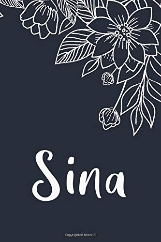 Sina: Floral Design Journal / Notebook With Personalized Name And Flowers Birthday Gifts, Valentine Day Gift For Women & Girl, Mom, Sister or ... Dark Blue Background Cover, Matte Finish