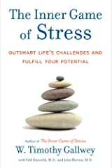 The Inner Game of Stress: Outsmart Life's Challenges and Fulfill Your Potential (English Edition) eBook Kindle